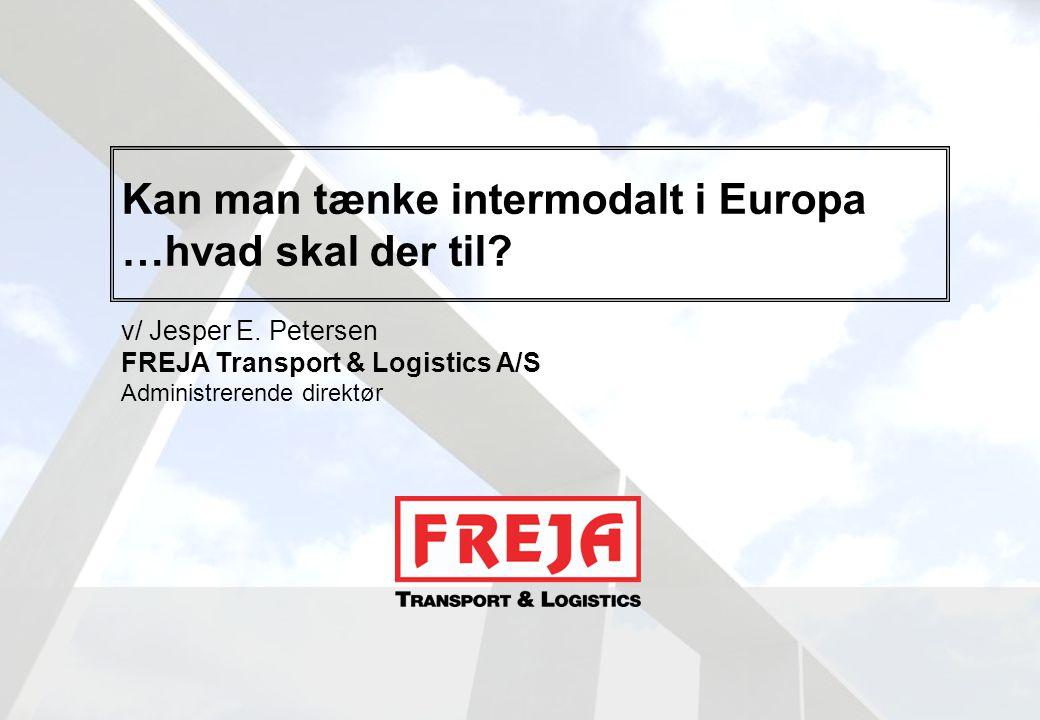 Kan man tænke intermodalt i Europa …hvad skal der til