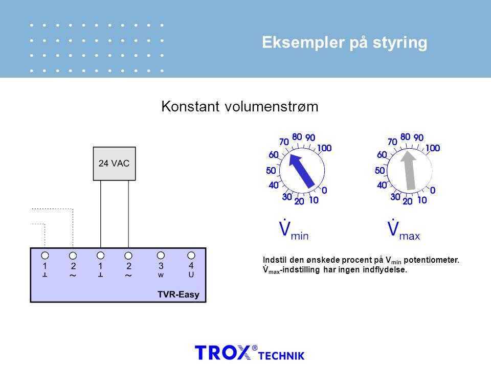 Eksempler på styring Konstant volumenstrøm