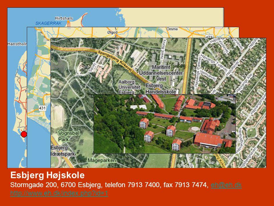 Esbjerg Højskole Stormgade 200, 6700 Esbjerg, telefon 7913 7400, fax 7913 7474, eh@eh.dk.