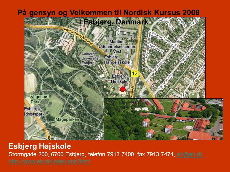 På gensyn og Velkommen til Nordisk Kursus 2008 i Esbjerg, Danmark