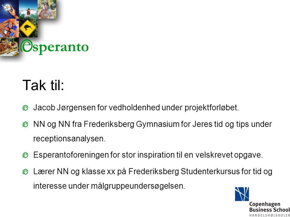 Tak til: Jacob Jørgensen for vedholdenhed under projektforløbet.