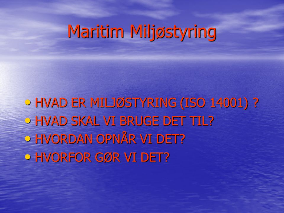 Maritim Miljøstyring HVAD ER MILJØSTYRING (ISO 14001)