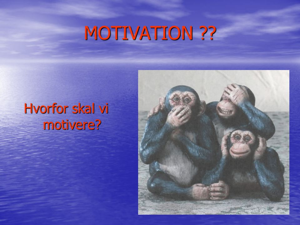 Hvorfor skal vi motivere