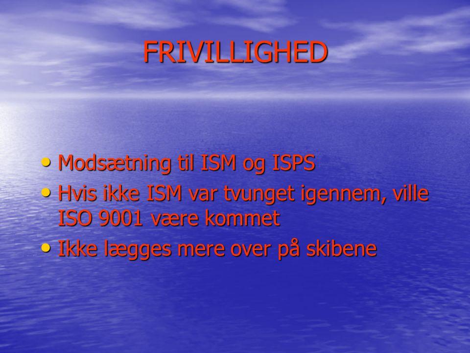 FRIVILLIGHED Modsætning til ISM og ISPS