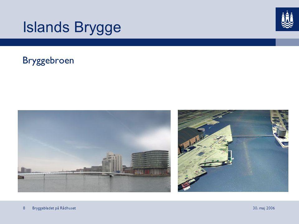 Islands Brygge Bryggebroen Bryggebladet på Rådhuset 30. maj 2006