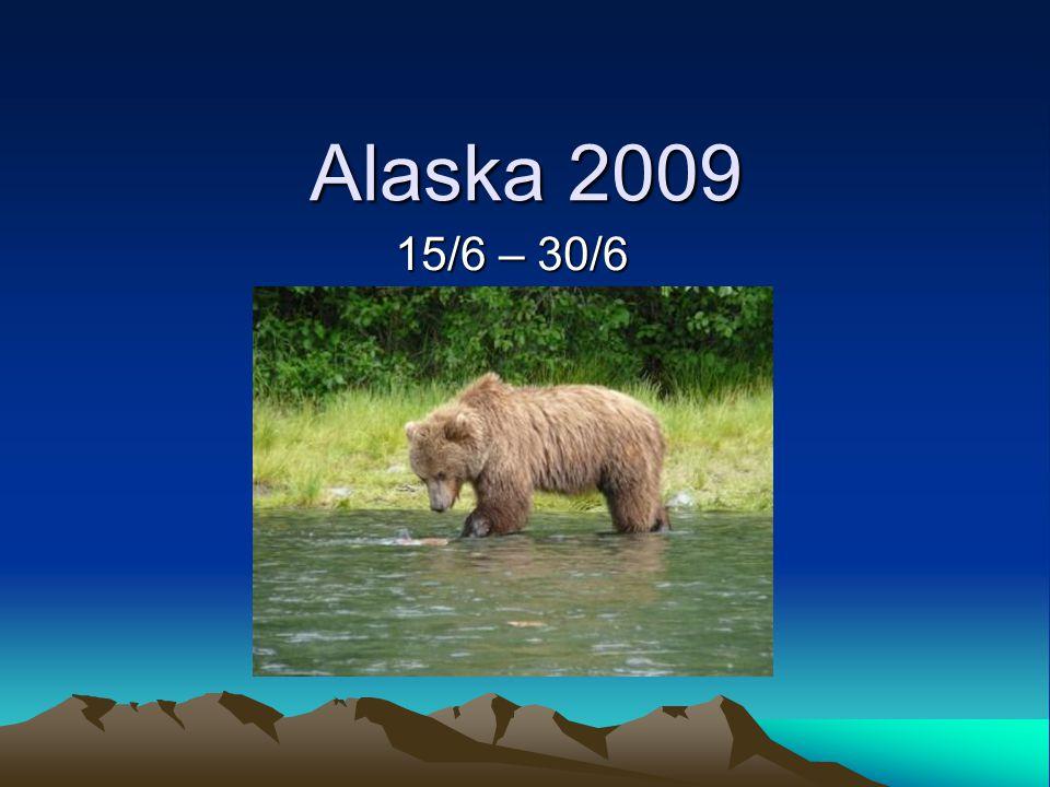 Alaska 2009 15/6 – 30/6