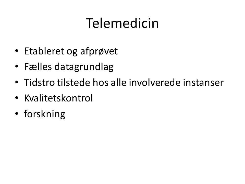 Telemedicin Etableret og afprøvet Fælles datagrundlag
