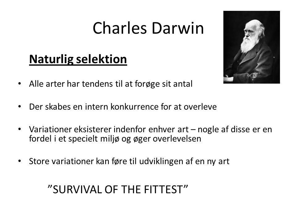 Charles Darwin Naturlig selektion SURVIVAL OF THE FITTEST