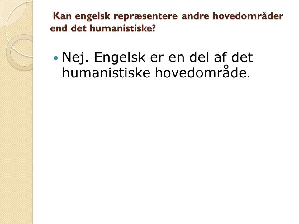 Kan engelsk repræsentere andre hovedområder end det humanistiske