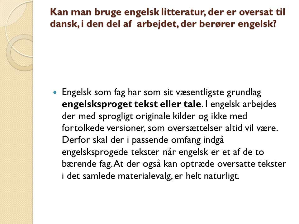 Kan man bruge engelsk litteratur, der er oversat til dansk, i den del af arbejdet, der berører engelsk