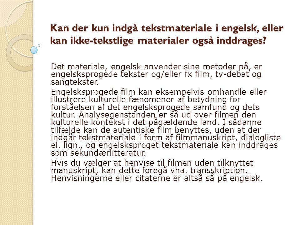 Kan der kun indgå tekstmateriale i engelsk, eller kan ikke-tekstlige materialer også inddrages