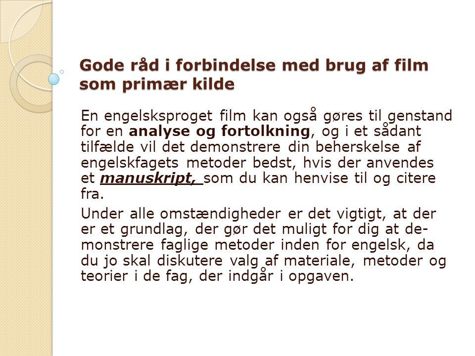 Gode råd i forbindelse med brug af film som primær kilde