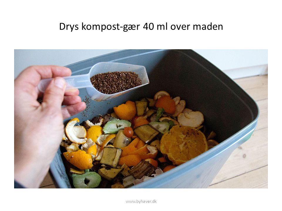 Drys kompost-gær 40 ml over maden
