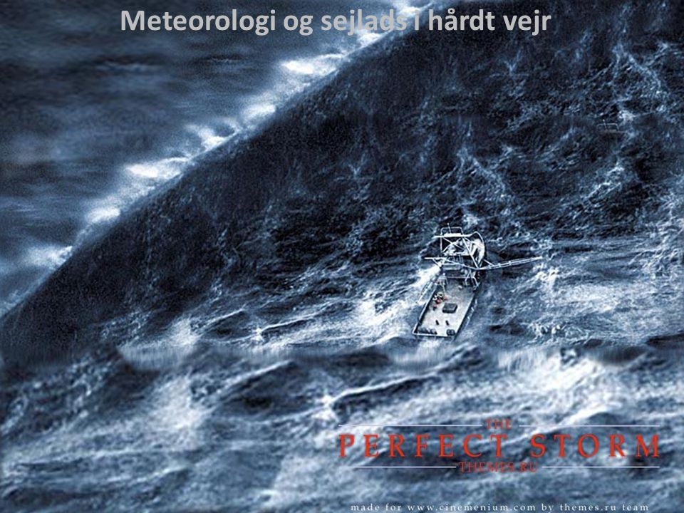 Meteorologi og sejlads i hårdt vejr