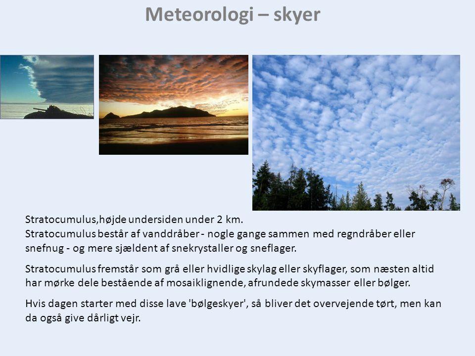 Meteorologi – skyer Stratocumulus,højde undersiden under 2 km.