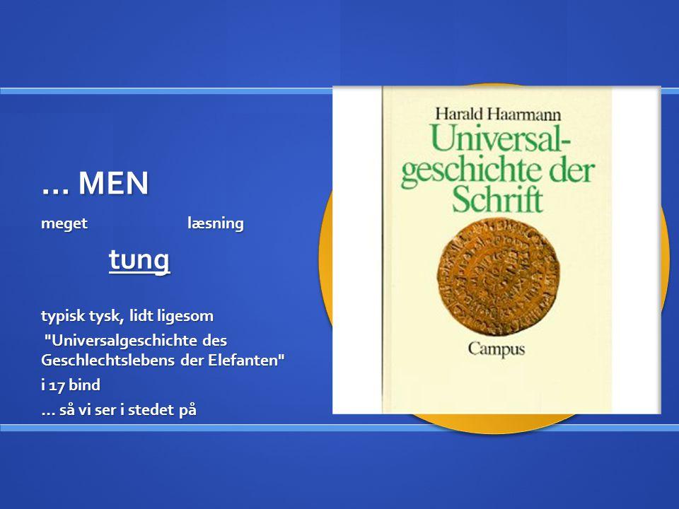 … MEN meget læsning tung typisk tysk, lidt ligesom