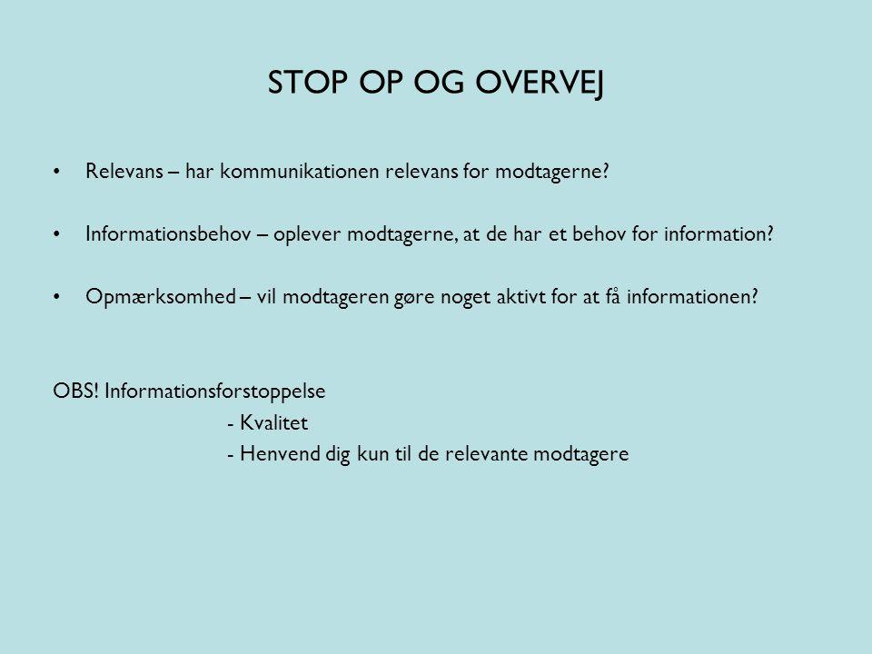STOP OP OG OVERVEJ Relevans – har kommunikationen relevans for modtagerne