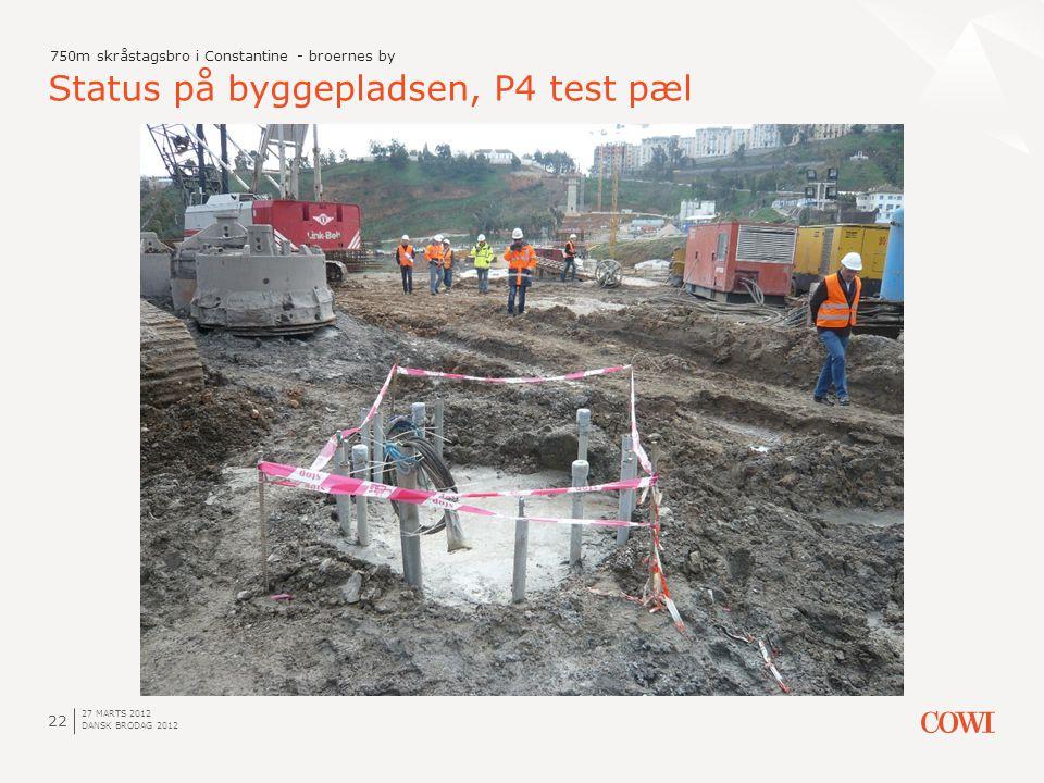 Status på byggepladsen, P4 test pæl