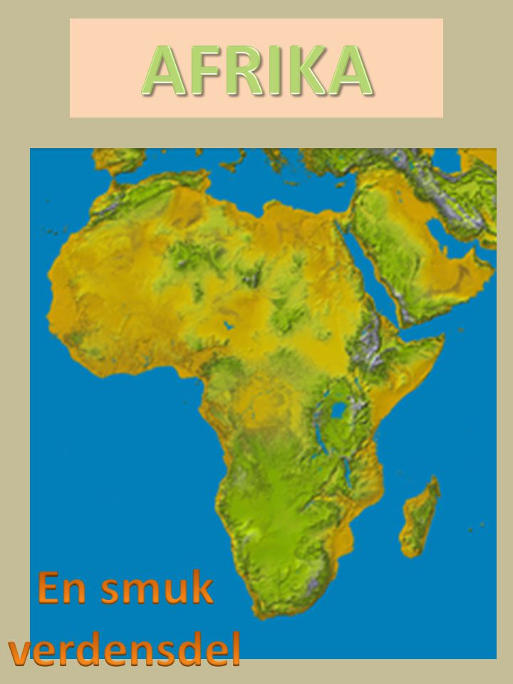 AFRIKA En smuk verdensdel