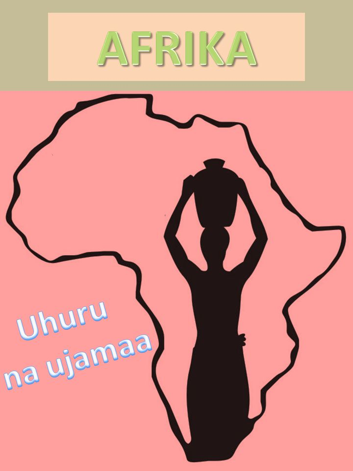 AFRIKA Uhuru na ujamaa