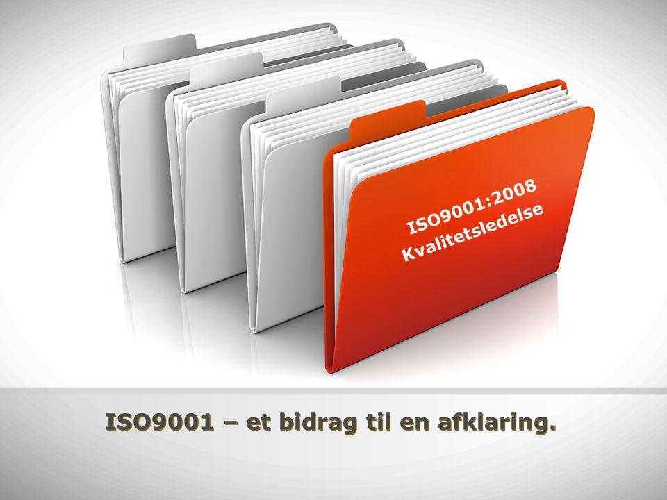 ISO9001 – et bidrag til en afklaring.