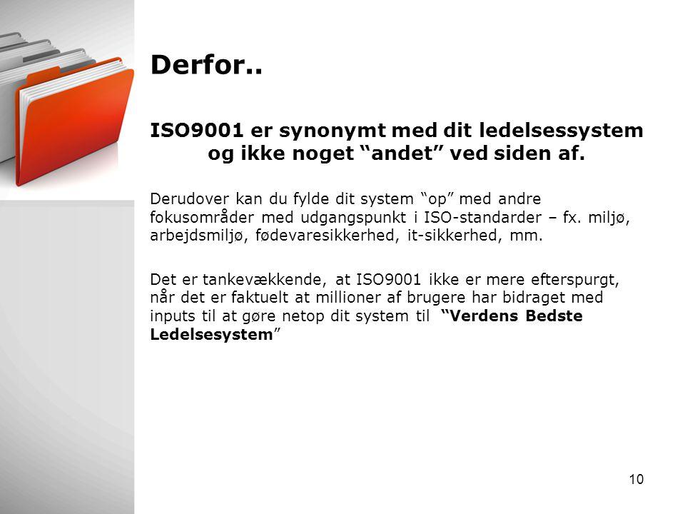 Derfor.. ISO9001 er synonymt med dit ledelsessystem og ikke noget andet ved siden af.