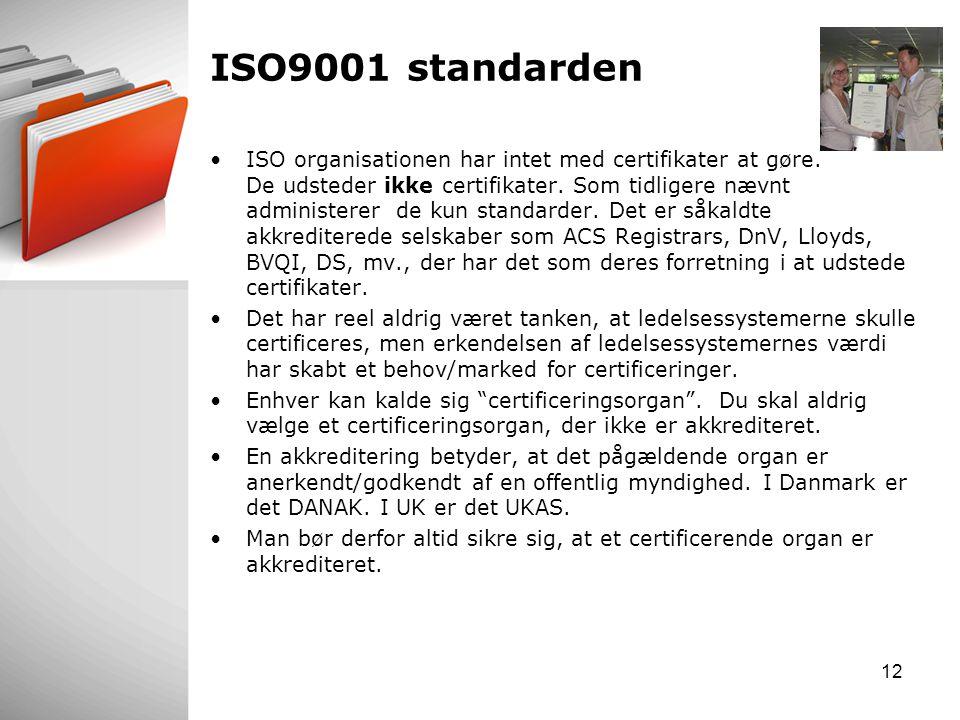 ISO9001 standarden ISO organisationen har intet med certifikater at gøre.