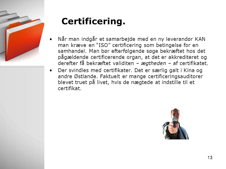 Certificering.