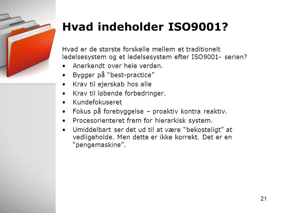 Hvad indeholder ISO9001 Hvad er de største forskelle mellem et traditionelt ledelsesystem og et ledelsesystem efter ISO9001- serien