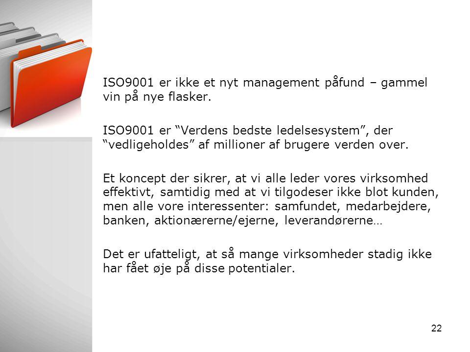 ISO9001 er ikke et nyt management påfund – gammel vin på nye flasker.