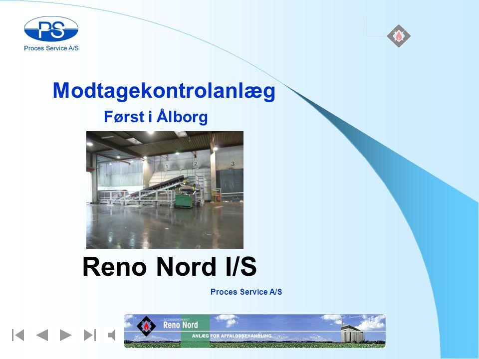 Modtagekontrolanlæg Først i Ålborg Reno Nord I/S Proces Service A/S
