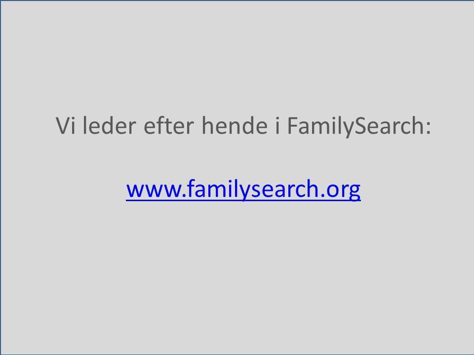 Vi leder efter hende i FamilySearch: