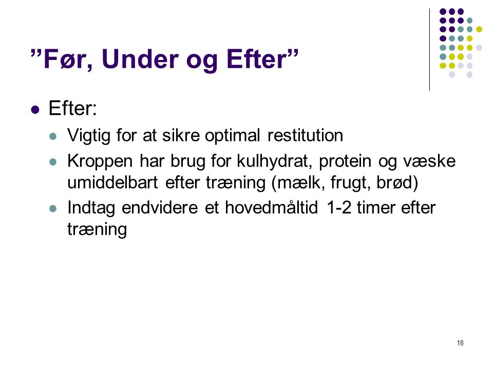 Før, Under og Efter Efter: Vigtig for at sikre optimal restitution
