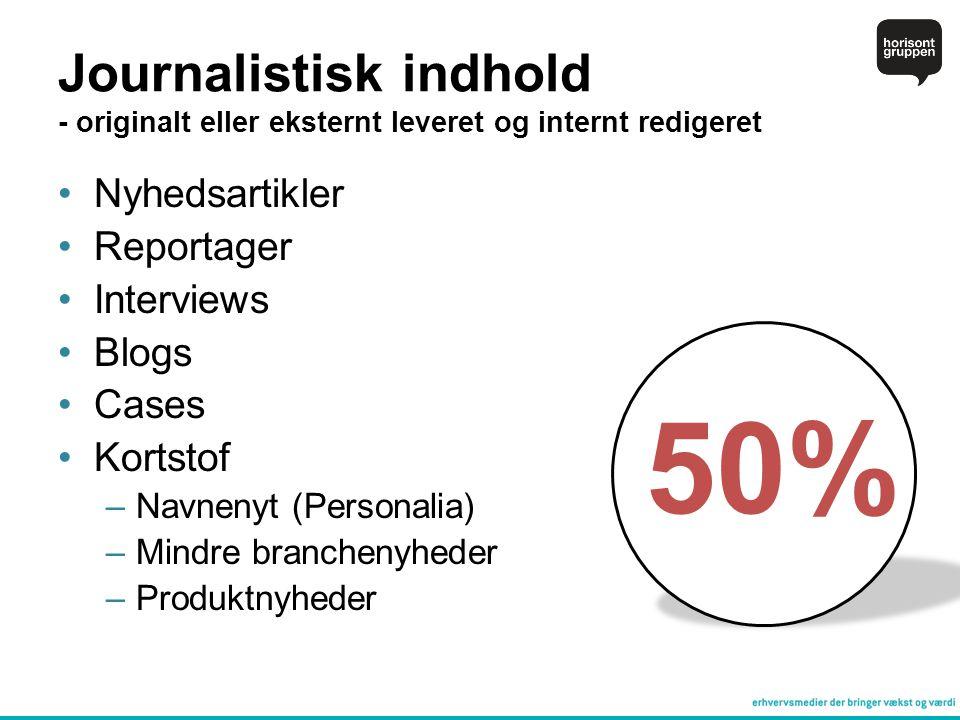 Journalistisk indhold - originalt eller eksternt leveret og internt redigeret