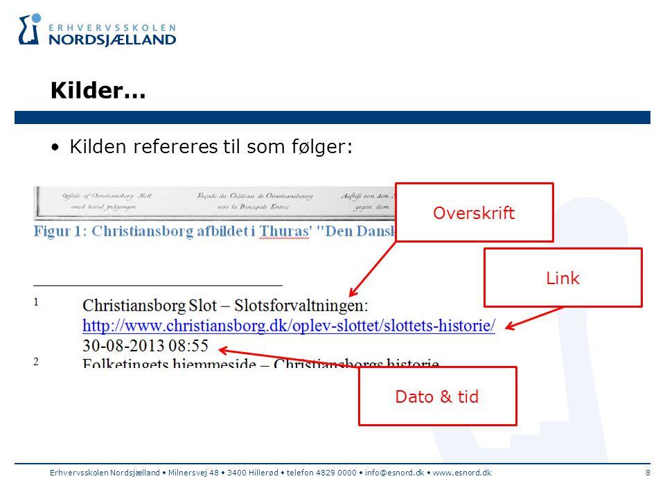Kilder… Kilden refereres til som følger: Overskrift Link Dato & tid