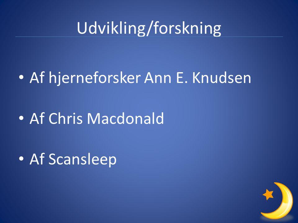 Udvikling/forskning Af hjerneforsker Ann E. Knudsen Af Chris Macdonald