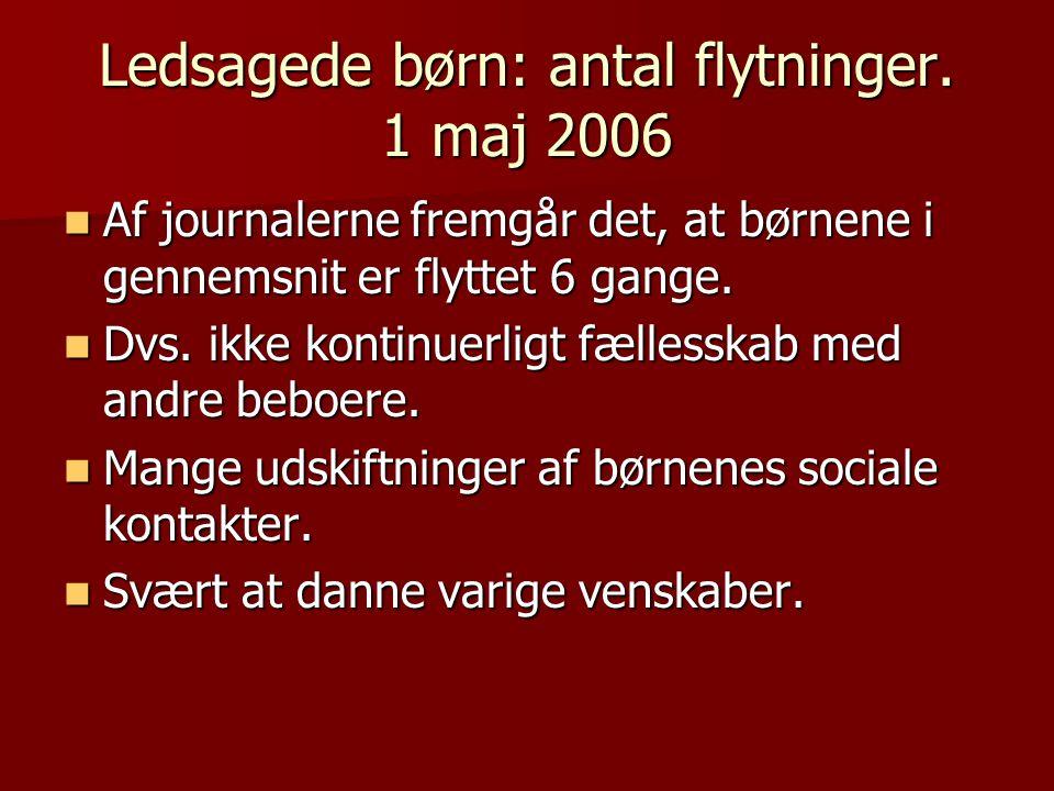 Ledsagede børn: antal flytninger. 1 maj 2006