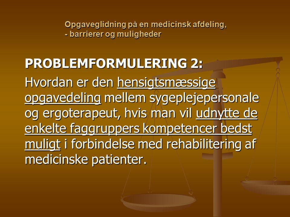 Opgaveglidning på en medicinsk afdeling, - barrierer og muligheder