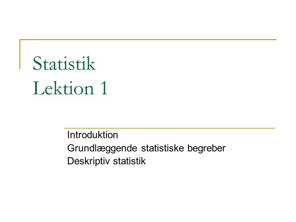 Introduktion Grundlæggende statistiske begreber Deskriptiv statistik