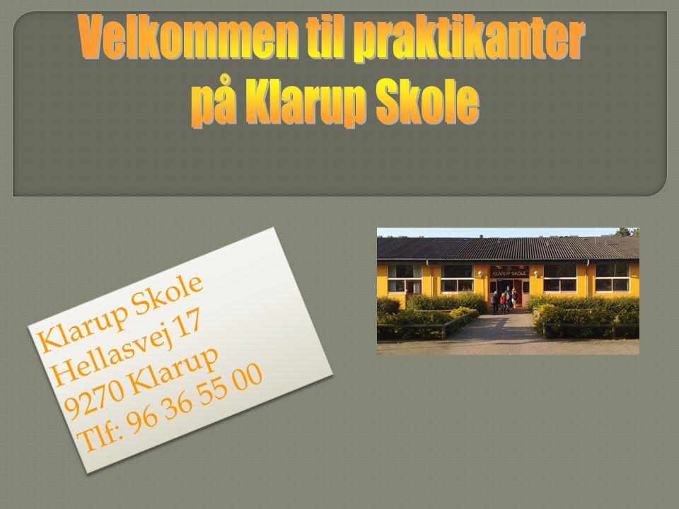 Klarup Skole Hellasvej 17 9270 Klarup Tlf: 96 36 55 00