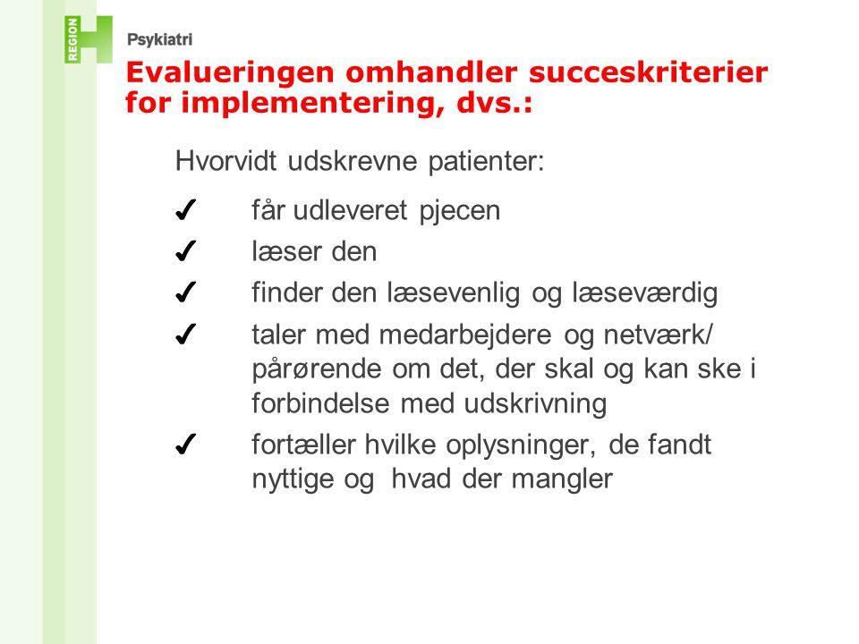 Evalueringen omhandler succeskriterier for implementering, dvs.: