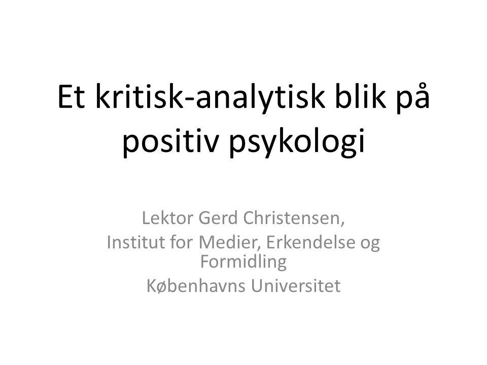 Et kritisk-analytisk blik på positiv psykologi