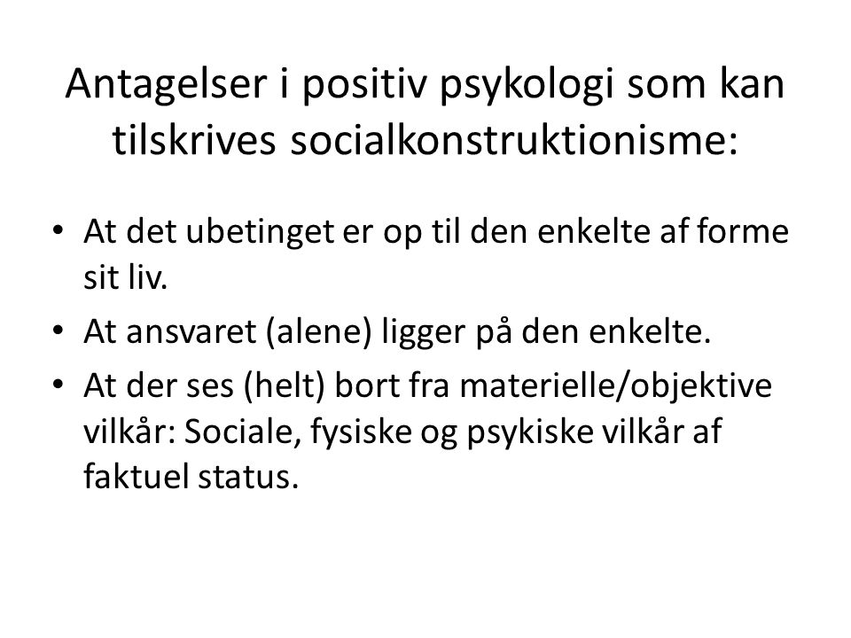 Antagelser i positiv psykologi som kan tilskrives socialkonstruktionisme: