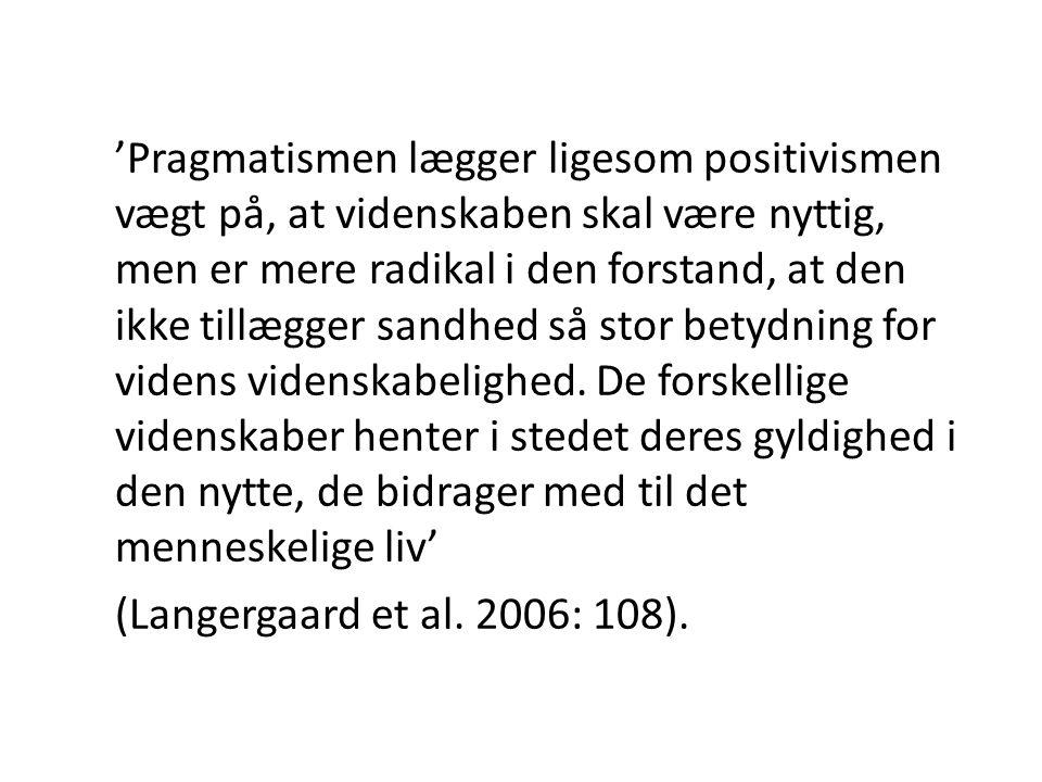 'Pragmatismen lægger ligesom positivismen