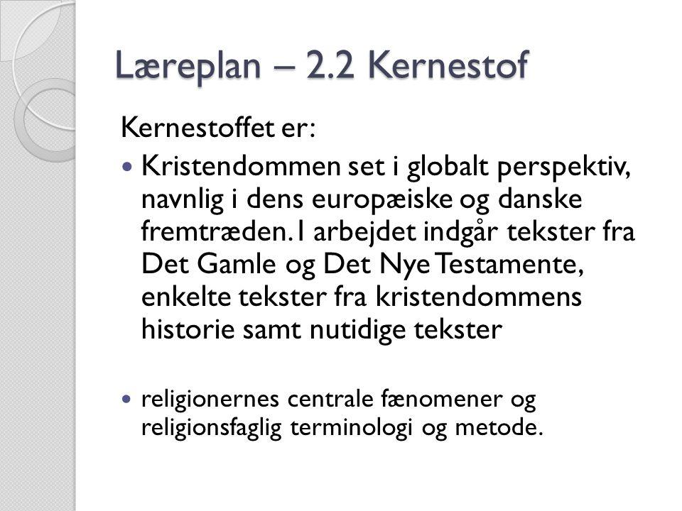 Læreplan – 2.2 Kernestof Kernestoffet er: