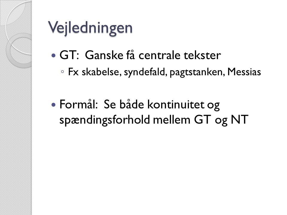 Vejledningen GT: Ganske få centrale tekster