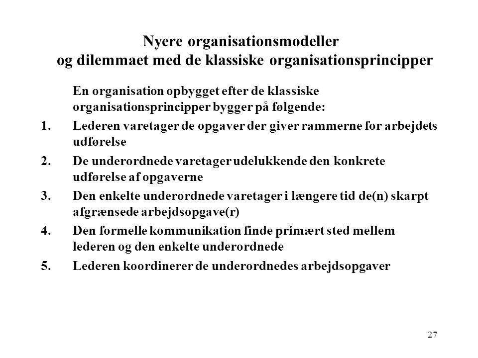 Nyere organisationsmodeller og dilemmaet med de klassiske organisationsprincipper