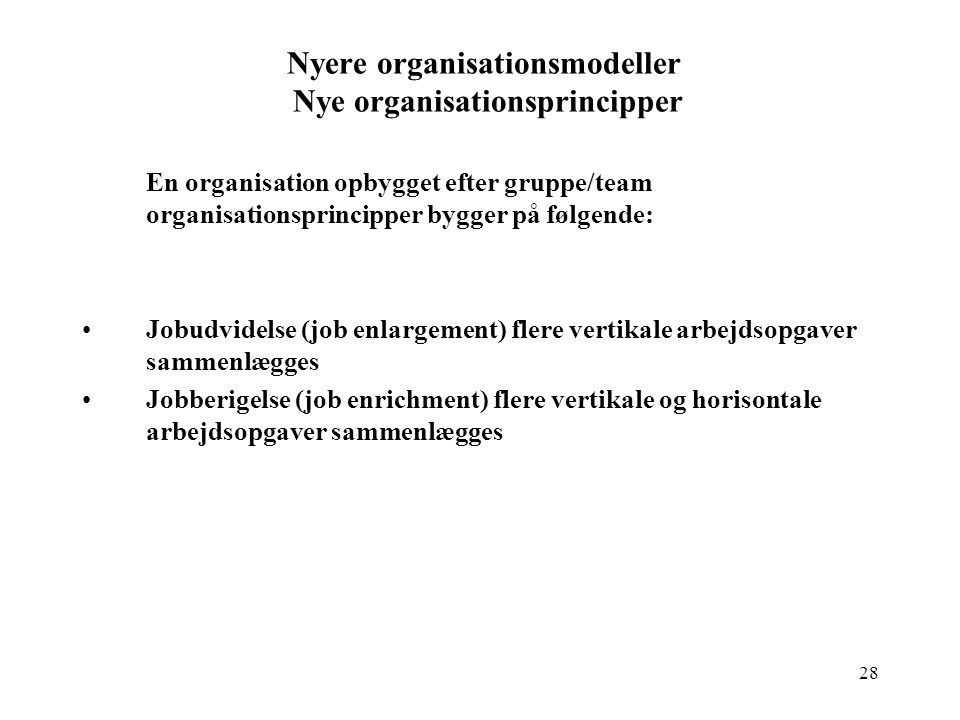 Nyere organisationsmodeller Nye organisationsprincipper