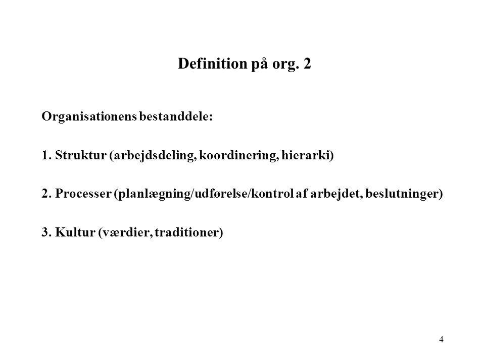 Definition på org. 2 Organisationens bestanddele: