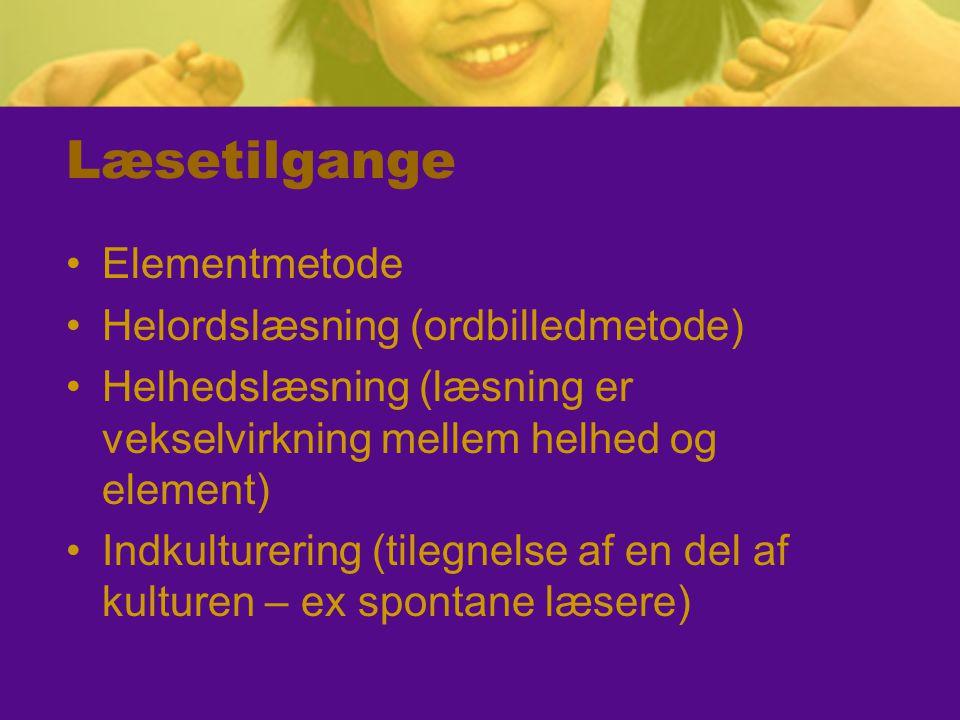 Læsetilgange Elementmetode Helordslæsning (ordbilledmetode)